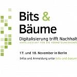 Digitalisierung trifft Nachhaltigkeit: Vernetzungskonferenz Bits & Bäume