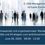 ESB Managementdialog Klimawandel und organisationaler Wandel – Denkanstöße und Strategien zum ambitionierten Handeln am 26. Juni 2020