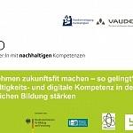 Unternehmen zukunftsfit machen – so gelingt's: Nachhaltigkeits- und digitale Kompetenz in der betrieblichen Bildung stärken